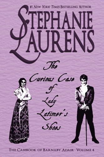 Stephanie Laurens - The Curious Case of Lady Latimer's Shoes