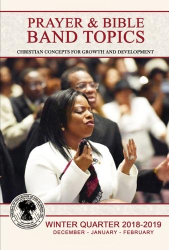 Prayer & Bible Band Topics: WIQ 2018-2019 (Dec-Feb) [eBook] - Etta Van Zandt - Etta Van Zandt