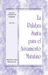 La Palabra Santa Para El Avivamiento Matutino - Estudio De Cristalizacin De Ezequiel Tomo 3