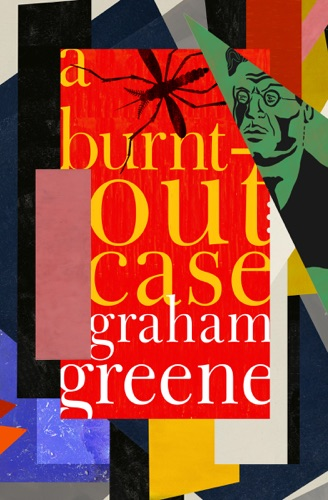 Graham Greene - A Burnt-Out Case