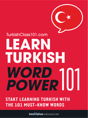 Learn Turkish - Word Power 101 - Innovative Language Learning, LLC book