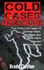 Cold Cases True Crime: True Crime Cold Cases Of Cannibal Killers, Murderers And Serial Killers Dissected And Studied