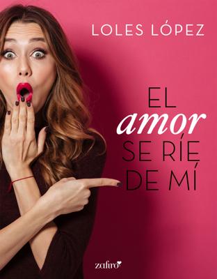Loles Lopez - El amor se ríe de mí book