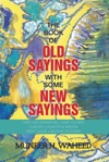 The Book Of Old Sayings With Some New Sayings