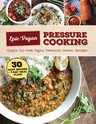 Epic Vegan Pressure Cooking - Hannah Janish book