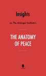 Insights on The Arbinger Institute's The Anatomy of Peace by Instaread