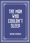 The Man Who Couldnt Sleep