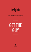 Insights on Matthew Hussey's Get the Guy by Instaread