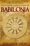 Alla Ricerca Dellanima Di Babilonia - Lepica Corsa Per Trovare La Statua Doro Del Dio Marduk