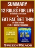 Summary of 12 Rules for Life: An Antidote to Chaos by Jordan B. Peterson + Summary of Eat Fat, Get Thin by Mark Hyman 2-in-1 Boxset Bundle