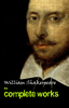 William Shakespeare - Complete Works Of William Shakespeare (37 Plays + 160 Sonnets + 5 Poetry Books + 150 Illustrations)  artwork