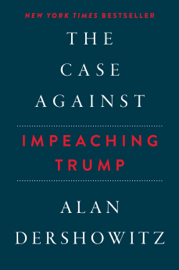 The Case Against Impeaching Trump book
