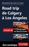 Itinraire De Rve  Moto Road Trip De Calgary  Los Angeles