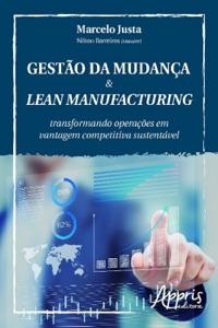 Gestão da mudança & lean manufacturing de Marcelo Justa Capa de livro
