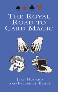 The Royal Road to Card Magic Summary