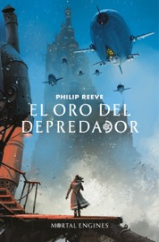 El oro del depredador (Mortal Engines 2) PDF Download