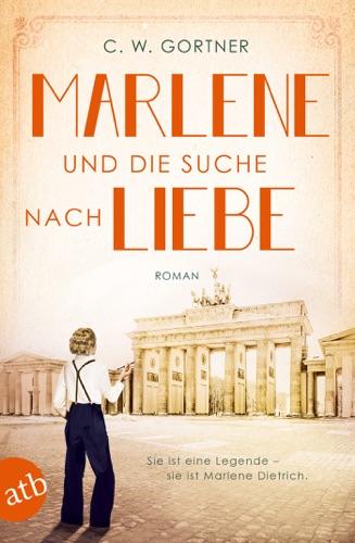C. W. Gortner - Marlene und die Suche nach Liebe