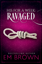 His For A Week: Ravaged book