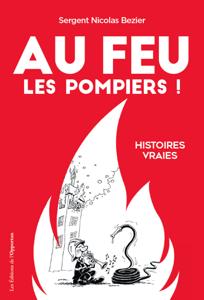 Au feu les pompiers ! - Histoires vraies La couverture du livre martien