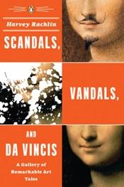 Scandals, Vandals, and da Vincis