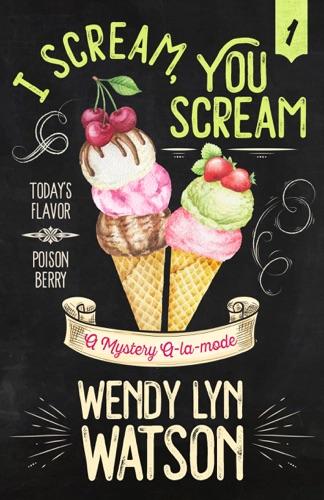 Wendy Lyn Watson - I Scream, You Scream