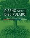 Diseo Para El Discipulado Design For Discipleship