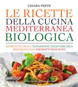 Le ricette della cucina mediterranea biologica Libro Cover