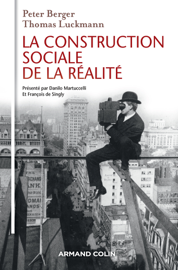 La Construction sociale de la réalité - 3e éd.
