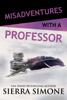 Misadventures with a Professor - Sierra Simone