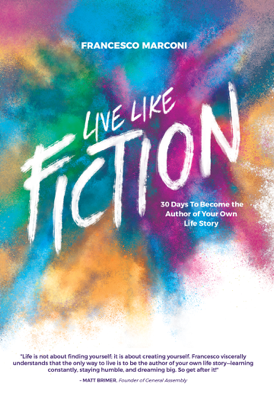 Live Like Fiction - Francesco Marconi book