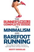 Runner's World Complete Guide to Minimalism and Barefoot Running