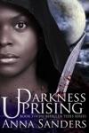 Darkness Uprising An Urban Fantasy Novel
