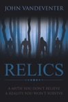 RELICS - A Myth You Dont Believe - A Reality You Wont Survive
