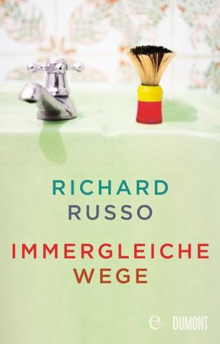 Richard Russo & Monika Köpfer - Immergleiche Wege