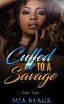 Cuffed To A Savage 2