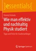 Wie man effektiv und nachhaltig Physik studiert