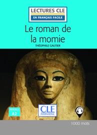 LE ROMAN DE LA MOMIE - NIVEAU 2/A2 - LECTURE CLE EN FRANçAIS FACILE - EBOOK