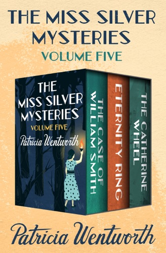 Patricia Wentworth - The Miss Silver Mysteries Volume Five