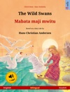 The Wild Swans  Mabata Maji Mwitu English  Swahili Bilingual Childrens Book Based On A Fairy Tale By Hans Christian Andersen Age 4-6 And Up With Mp3 Audiobook For Download