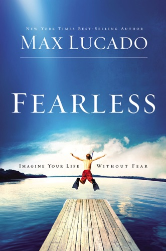 Max Lucado - Fearless