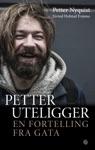 Petter Uteligger  En Fortelling Fra Gata