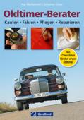 Oldtimer Berater. Kaufen – Fahren – Pflegen – Reparieren
