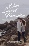 Our Secret Paradise Seven Secrets For Building A Secure And Satisfying Marriage