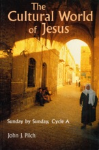 The Cultural World Of Jesus: Sunday By Sunday, Cycle A