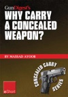 Gun Digests Why Carry A Concealed Weapon EShort