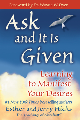 Ask and It Is Given - Esther Hicks & Jerry Hicks book