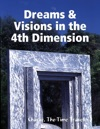 Dreams  Visions In The 4th Dimension