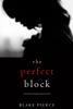 Blake Pierce - The Perfect Block (A Jessie Hunt Psychological Suspense Thriller—Book Two) kunstwerk