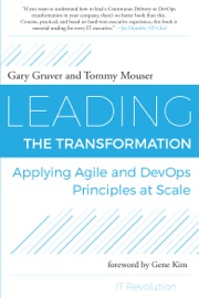 Leading the Transformation - Gary Gruver & Tommy Mouser