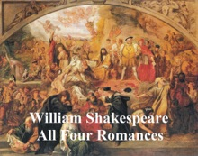 Shakespeare's Romances: All Four Plays, With Line Numbers